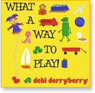 Debi Derryberry - What a Way to Play
