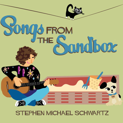 Songs from the Sandbox by Stephen Michael Schwartz